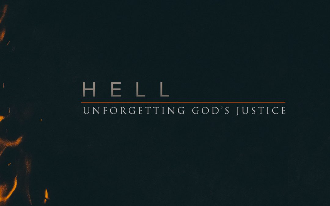 Hell: Unforgetting God's Justice