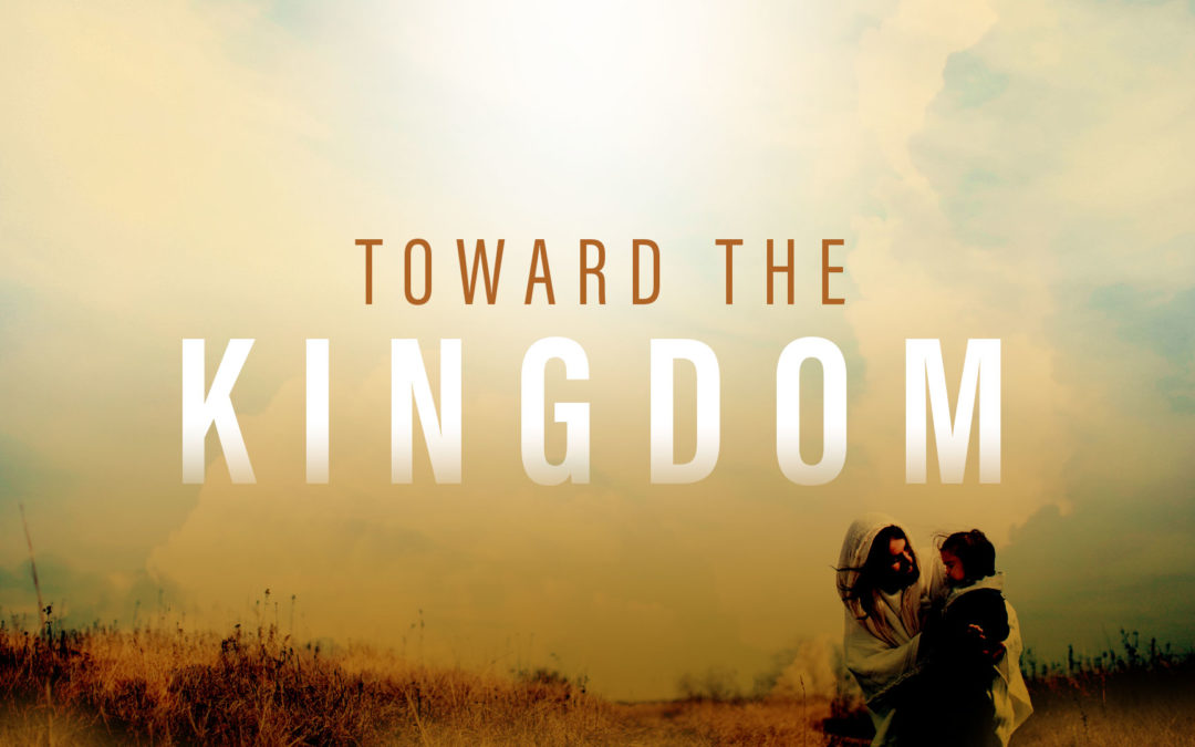 Toward the Kingdom