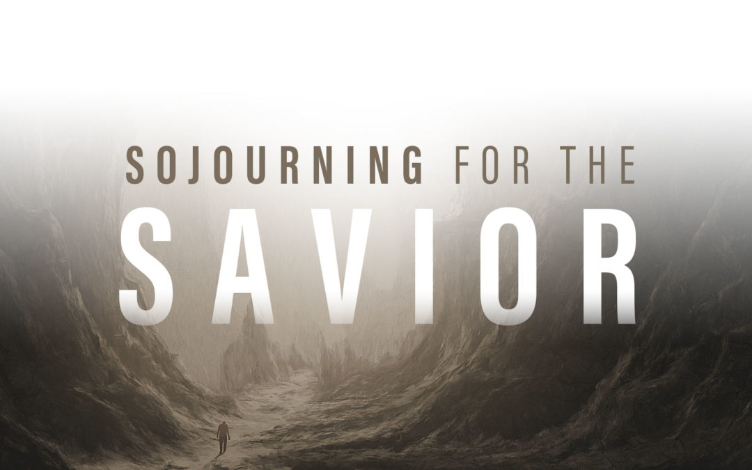 Sojourning for the Savior