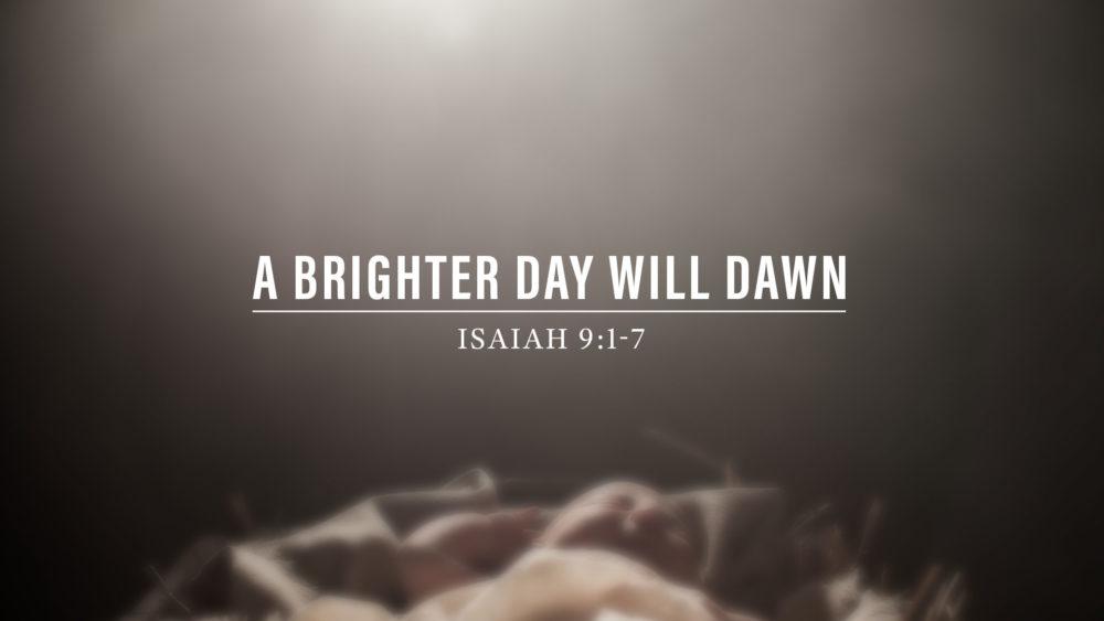 A Brighter Day Will Dawn Image