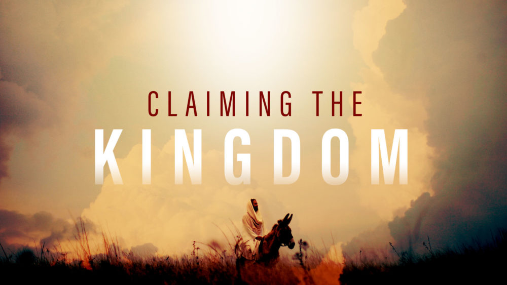 Claiming the Kingdom