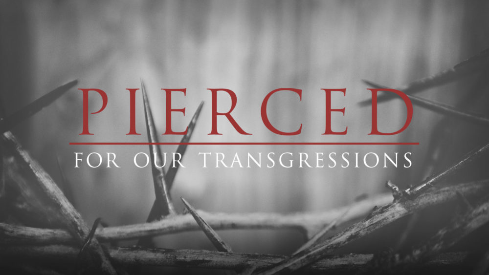 Pierced for Our Transgressions Image