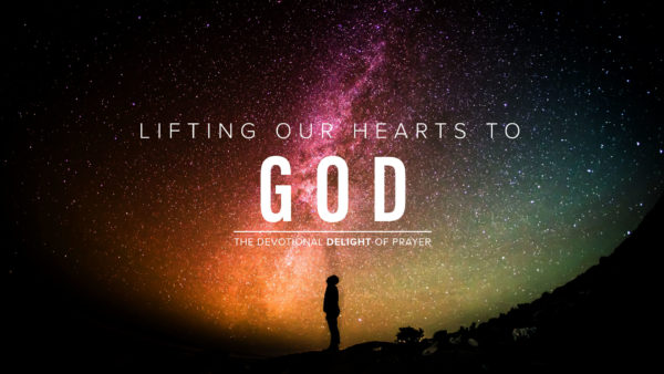 Lifting Our Hearts to God