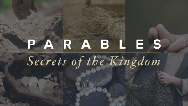 Parables: Secrets of the Kingdom